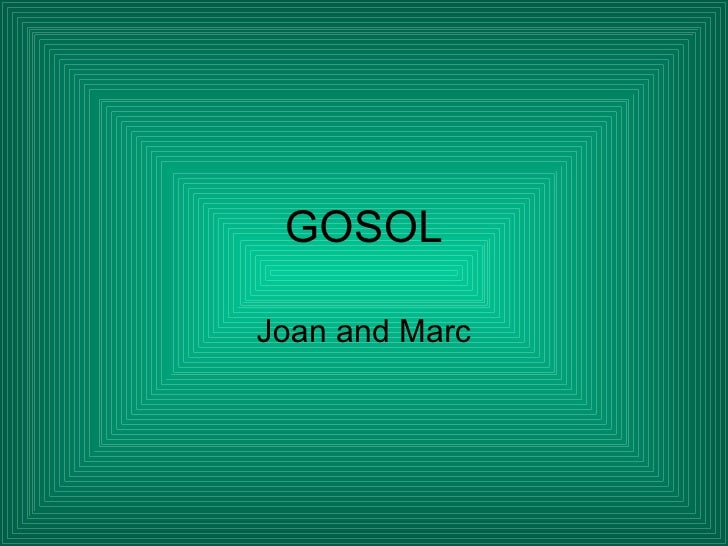 GOSOL Joan and Marc