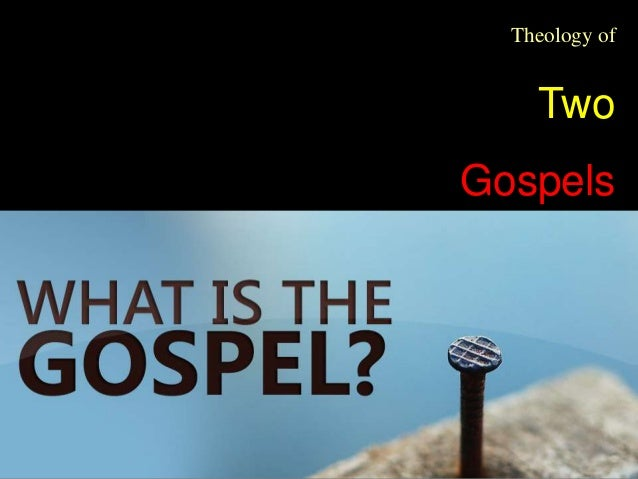 Theology of Two Gospels