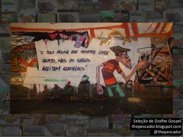 Seleção de Grafite Gospel thepescador.blogspot.com @thepescador