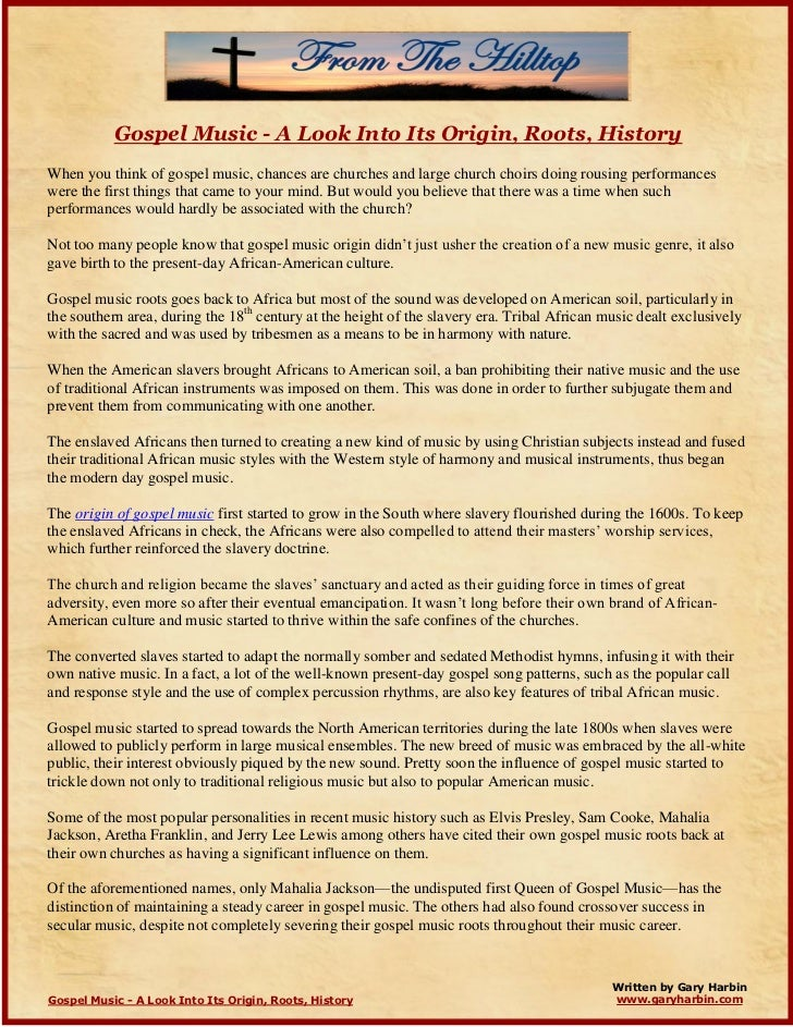 Gospel Music - A Look Into Its Origin, Roots, HistoryWhen you think of gospel music, chances are churches and large church...