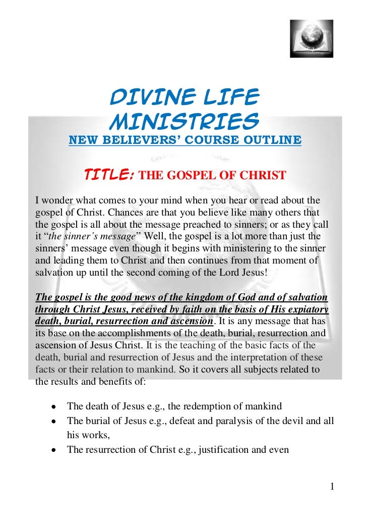 DIVINE LIFE                  MINISTRIES        NEW BELIEVERS' COURSE OUTLINE           TITLE: THE GOSPEL OF CHRISTI wonder...