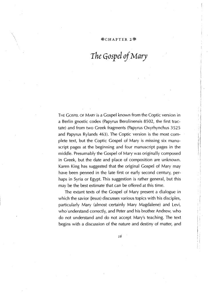 *CHAPTER 2*                  The Gospel of MaryTHE GOSPEL OF MARY is a Gospel known from the Coptic version ina Berlin gno...