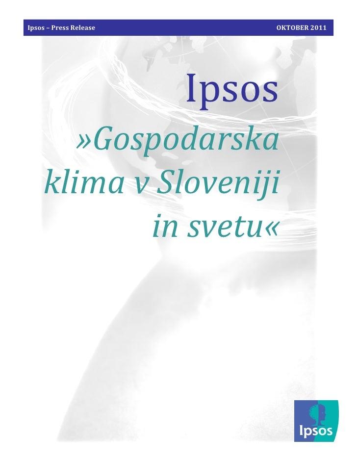 Ipsos – Press Release       OKTOBER 2011                        Ipsos       »Gospodarska    klima v Sloveniji           in...