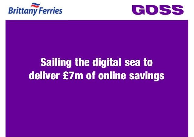 Sailing the digital sea todeliver £7m of online savings