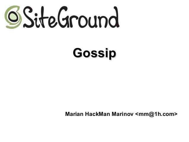 GossipGossip Marian HackMan Marinov <mm@1h.com>