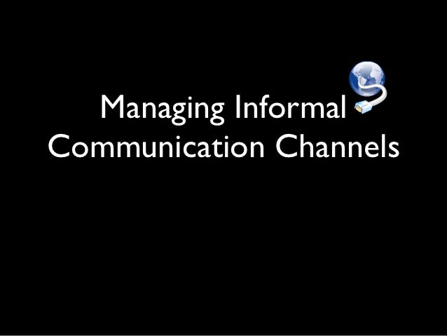 Managing InformalCommunication Channels