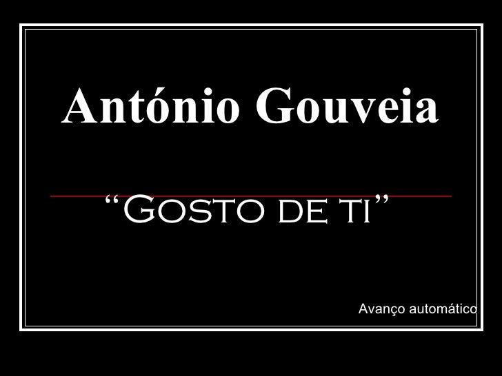 """António Gouveia """" Gosto de ti"""" Avanço automático"""