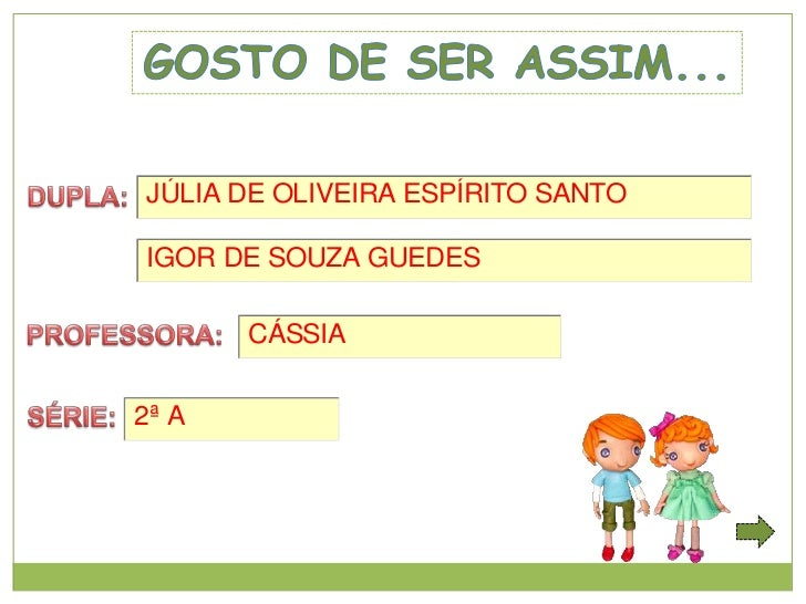 JÚLIA DE OLIVEIRA ESPÍRITO SANTOIGOR DE SOUZA GUEDES       CÁSSIA2ª A