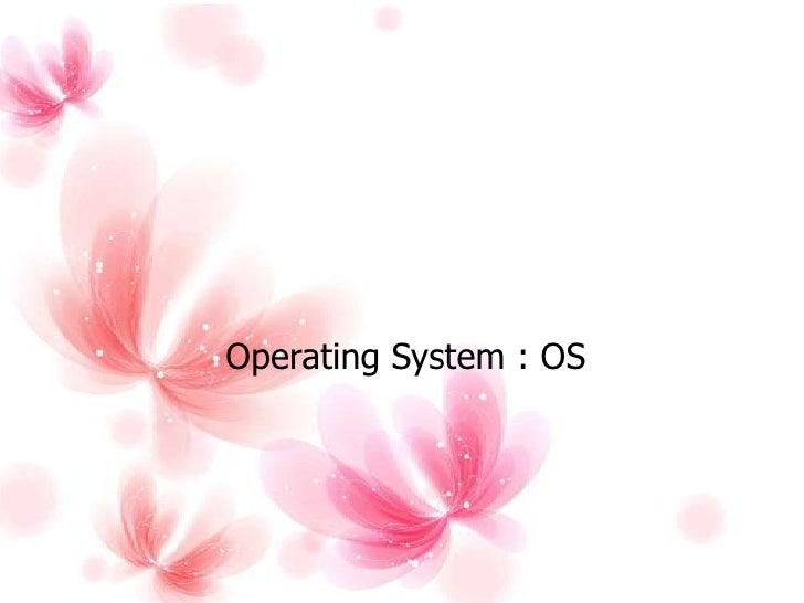 ระบบปฏิบัติการ<br />Operating System : OS<br />
