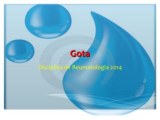 GotaGota Disciplina de Reumatologia 2014