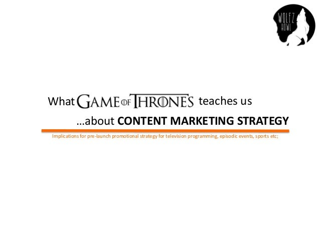 What teaches us …about CONTENT MARKETING STRATEGY Implications for pre-launch promotional strategy for television programm...