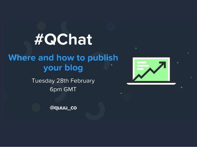 Got any tips you'd like to share? Let us know in the comments!  Keep your eyes peeled for our next #Qchat @quuu_co