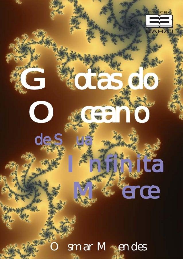 Gotas do Oceano de Sua  Infinita Merce ^ Osmar Mendes