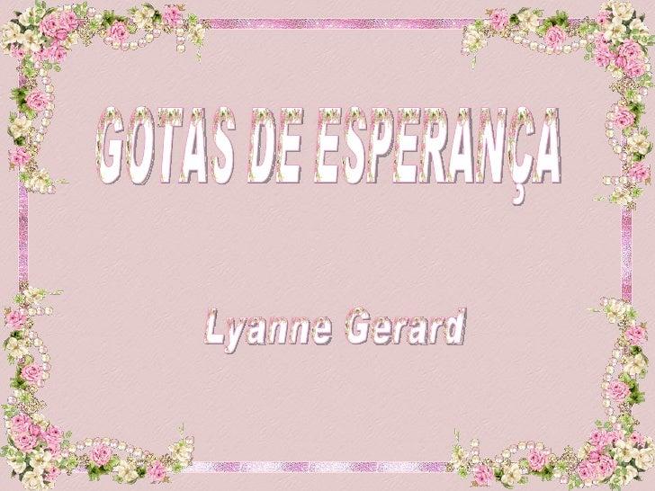 GOTAS DE ESPERANÇA Lyanne Gerard