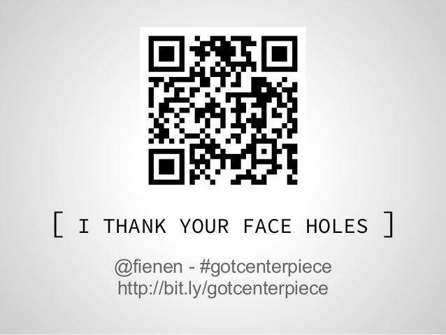 Got centerpiece? (#hewebar 2013 edition)