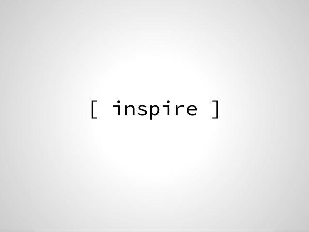 [ inspire ]