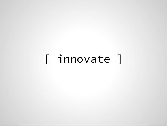 [ innovate ]