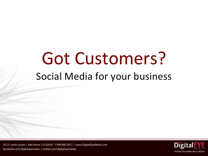 Got Customers?Social Media for your business