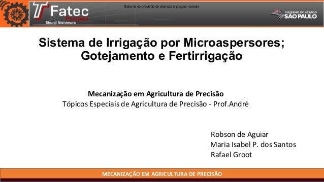 MECANIZAÇÃO EM AGRICULTURA DE PRECISÃO Sistema de Irrigação por Microaspersores; Gotejamento e Fertirrigação Mecanização e...