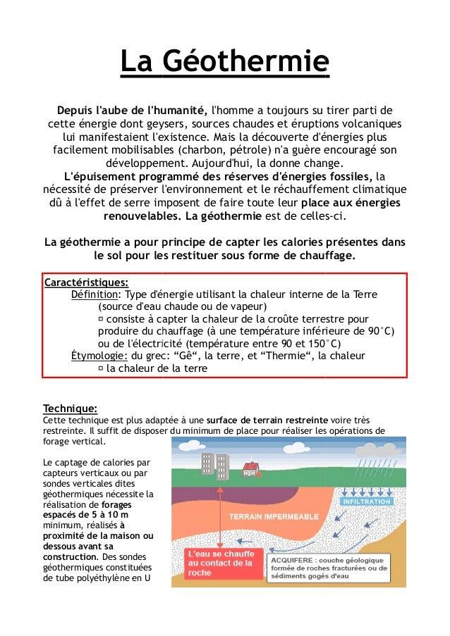 La Géothermie   Depuis laube de lhumanité, lhomme a toujours su tirer parti de cette énergie dont geysers, sources chaudes...