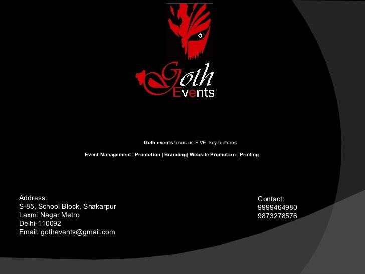 Address: S-85, School Block, Shakarpur Laxmi Nagar Metro Delhi-110092 Email: gothevents@gmail.com Contact: 9999464980 9873...