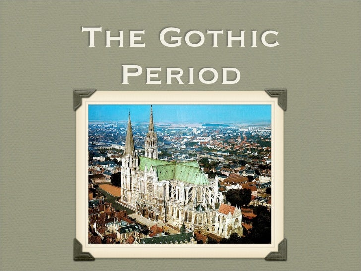 The Gothic  Period