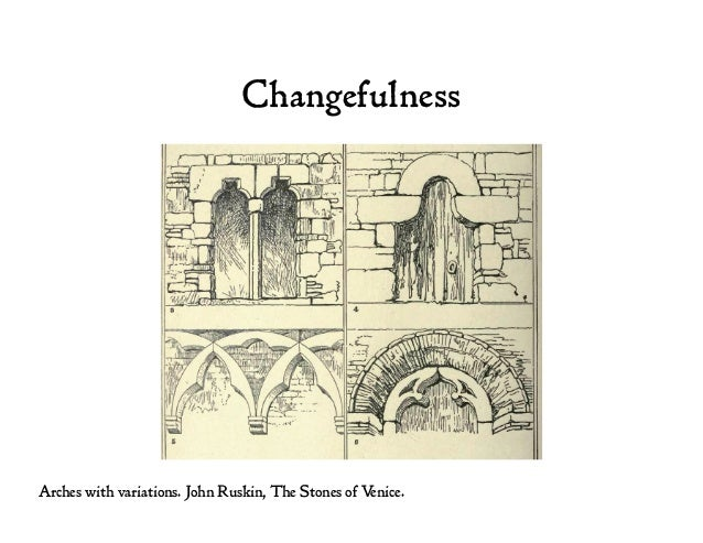 Changefulness Arches with variations. John Ruskin, The Stones of Venice.