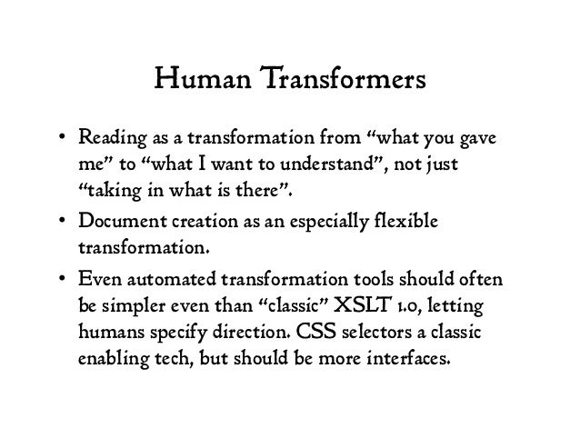 """Human Transformers • Reading as a transformation from """"what you gave me"""" to """"what I want to understand"""", not just """"taking..."""