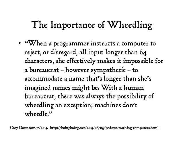 """The Importance of Wheedling • """"When a programmer instructs a computer to reject, or disregard, all input longer than 64 c..."""