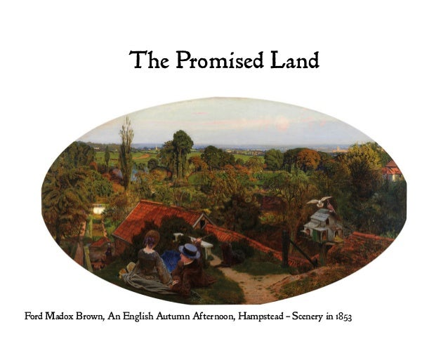 The Promised Land Ford Madox Brown, An English Autumn Afternoon, Hampstead – Scenery in 1853