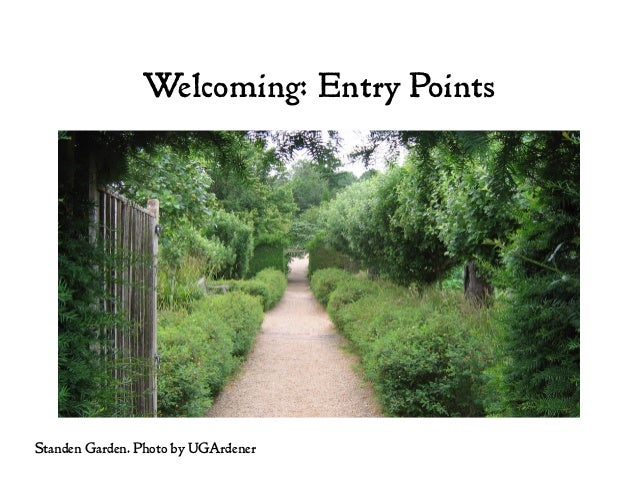 Welcoming: Entry Points Standen Garden. Photo by UGArdener