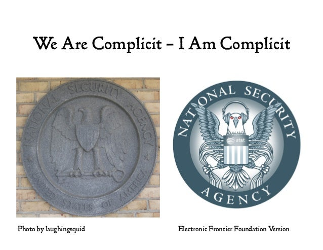 We Are Complicit – I Am Complicit Electronic Frontier Foundation VersionPhoto by laughingsquid