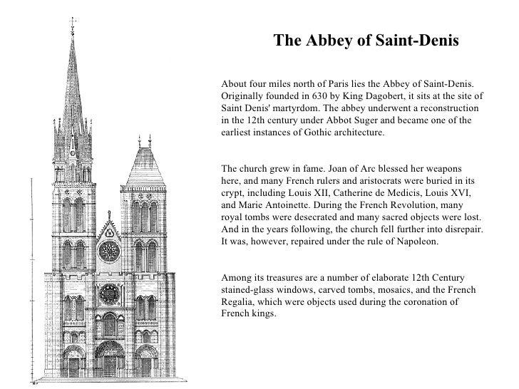 <ul><ul><ul><li>The Abbey of Saint-Denis </li></ul></ul></ul><ul><li>About four miles north of Paris lies the Abbey of Sai...