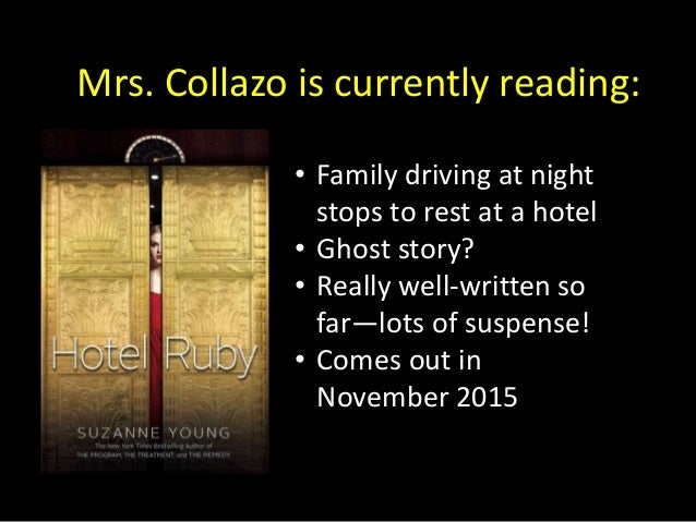 Mrs. Collazo is currently reading: • Family driving at night stops to rest at a hotel • Ghost story? • Really well-written...