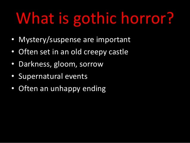 gothic horror story Gothic novels generally focus on mystery and horror, and they usually have some supernatural elements in dracula , the supernatural elements are many, starting with the use of a vampire as the.