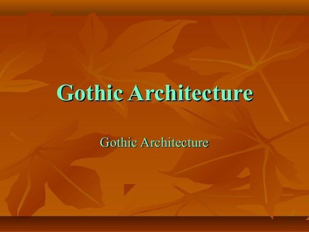 Gothic ArchitectureGothic Architecture Gothic ArchitectureGothic Architecture