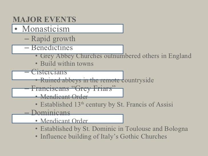 MAJOR EVENTS <ul><li>Monasticism </li></ul><ul><ul><li>Rapid growth </li></ul></ul><ul><ul><li>Benedictines </li></ul></ul...