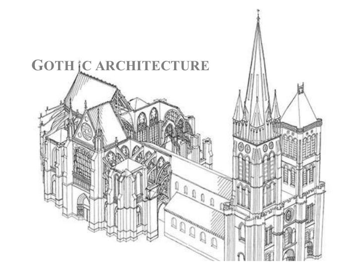 G OTH C ARCHITECTURE