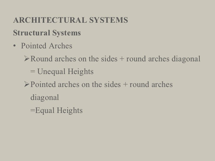 ARCHITECTURAL SYSTEMS <ul><li>Structural Systems </li></ul><ul><li>Pointed Arches </li></ul><ul><ul><li>Round arches on th...