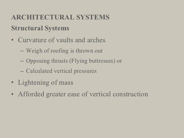 ARCHITECTURAL SYSTEMS <ul><li>Structural Systems </li></ul><ul><li>Curvature of vaults and arches </li></ul><ul><ul><li>We...