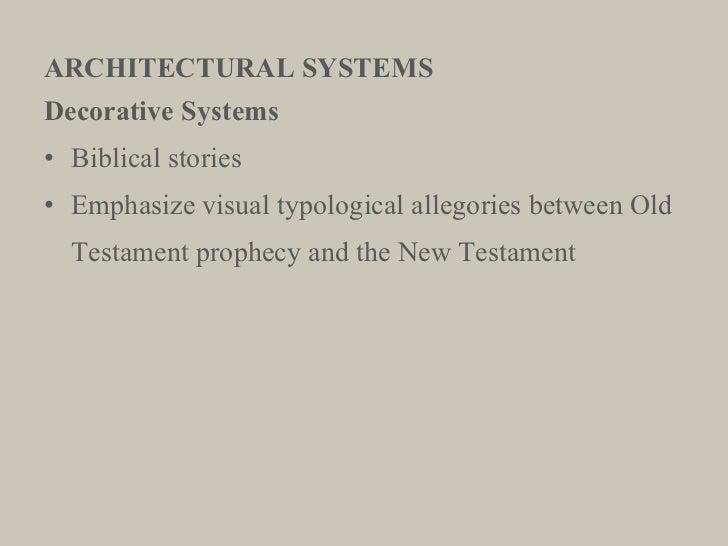 ARCHITECTURAL SYSTEMS <ul><li>Decorative Systems </li></ul><ul><li>Biblical stories </li></ul><ul><li>Emphasize visual typ...