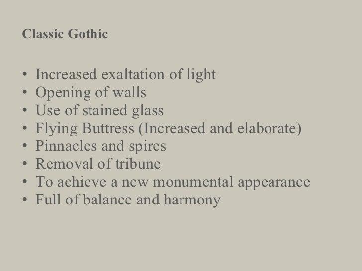 <ul><li>Increased exaltation of light </li></ul><ul><li>Opening of walls </li></ul><ul><li>Use of stained glass </li></ul>...