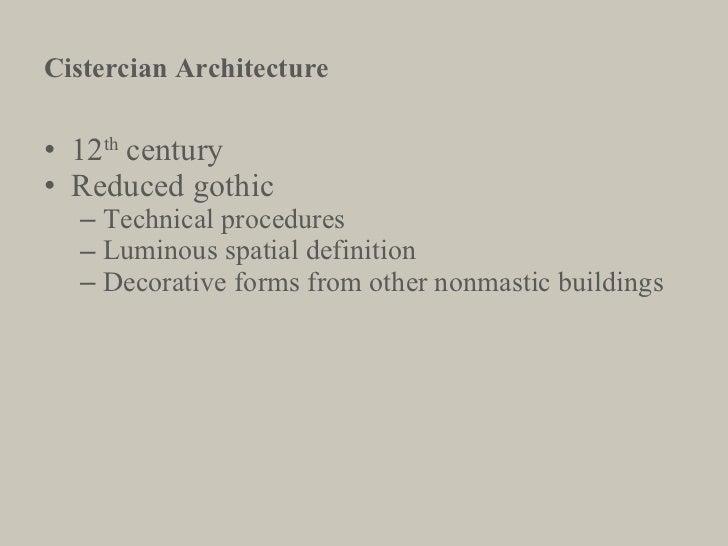 <ul><li>12 th  century </li></ul><ul><li>Reduced gothic </li></ul><ul><ul><li>Technical procedures </li></ul></ul><ul><ul>...