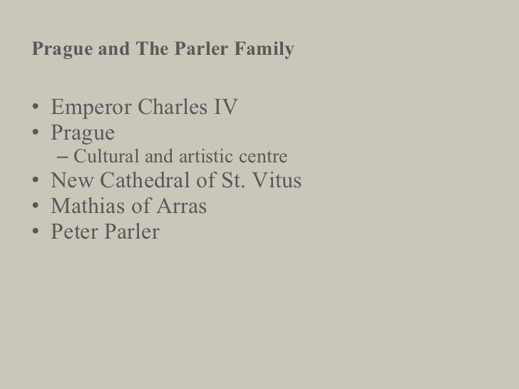 <ul><li>Emperor Charles IV </li></ul><ul><li>Prague </li></ul><ul><ul><li>Cultural and artistic centre </li></ul></ul><ul>...
