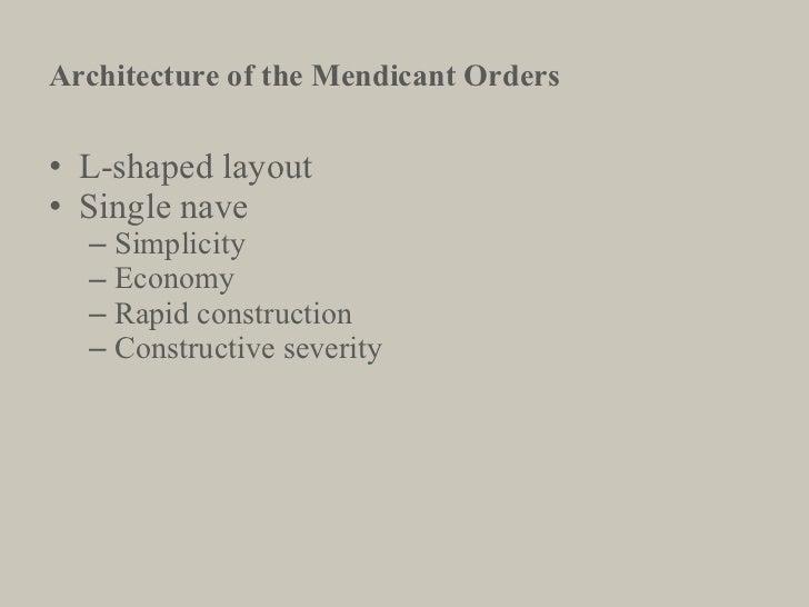 <ul><li>L-shaped layout </li></ul><ul><li>Single nave </li></ul><ul><ul><li>Simplicity </li></ul></ul><ul><ul><li>Economy ...