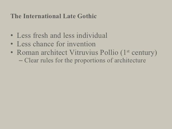<ul><li>Less fresh and less individual </li></ul><ul><li>Less chance for invention </li></ul><ul><li>Roman architect Vitru...