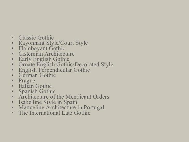 <ul><li>Classic Gothic </li></ul><ul><li>Rayonnant Style/Court Style </li></ul><ul><li>Flamboyant Gothic </li></ul><ul><li...