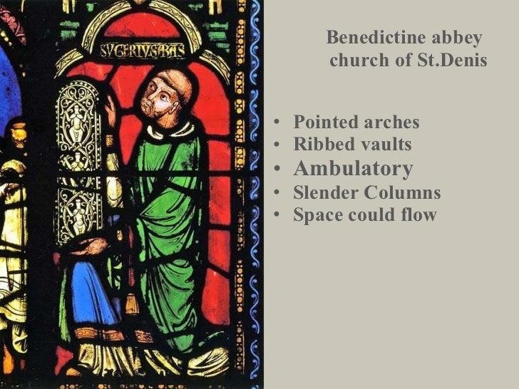 Benedictine abbey  church of St.Denis <ul><li>Pointed arches </li></ul><ul><li>Ribbed vaults </li></ul><ul><li>Ambulatory ...