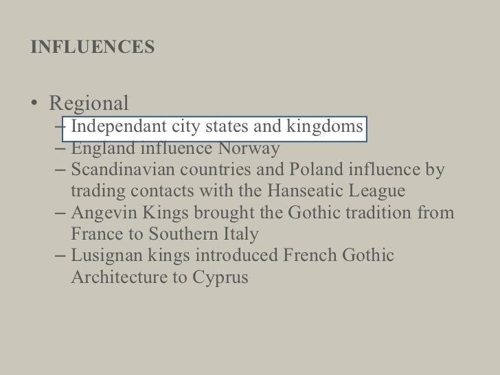 INFLUENCES <ul><li>Regional </li></ul><ul><ul><li>Independant city states and kingdoms </li></ul></ul><ul><ul><li>England ...