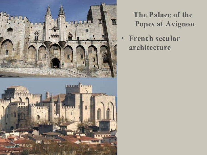 The Palace of the  Popes at Avignon <ul><li>French secular architecture </li></ul>